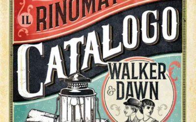 Il rinomato catalogo Walker&Dawn