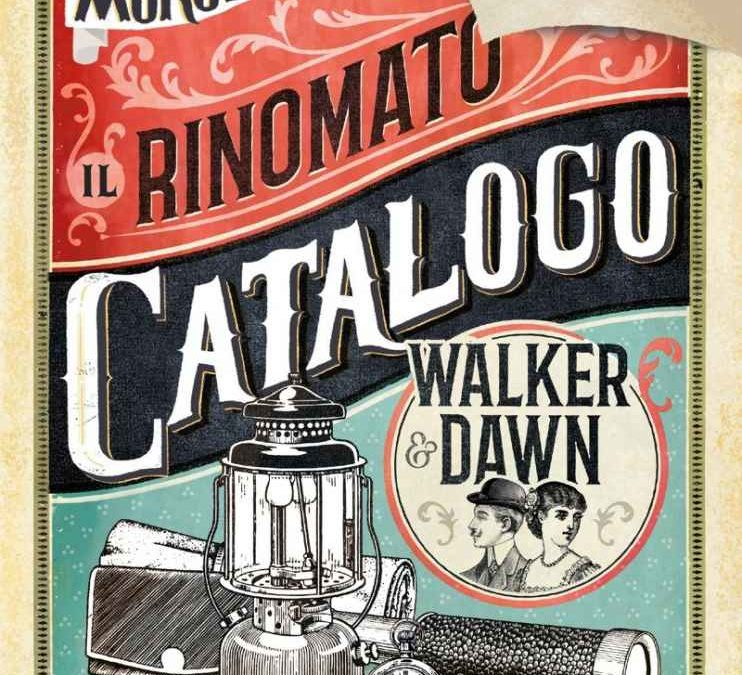 Il rinomato catalogo Walker&Dawn